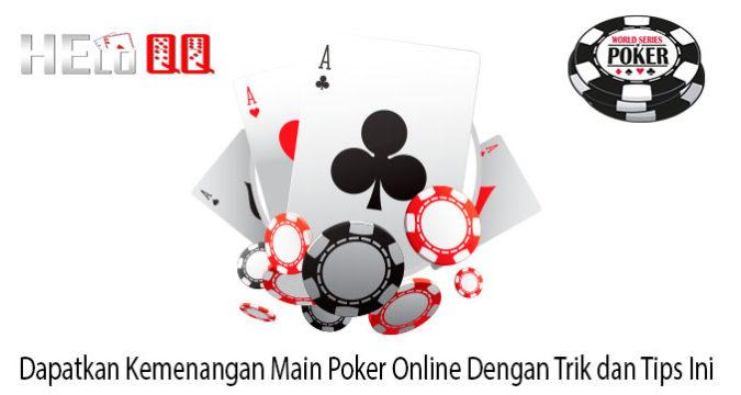 Dapatkan Kemenangan Main Poker Online Dengan Trik dan Tips Ini