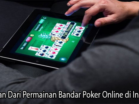 Kelebihan Dari Permainan Bandar Poker Online di Indonesia