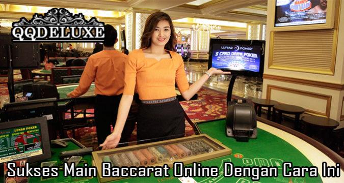 Sukses Main Baccarat Online Dengan Cara Ini