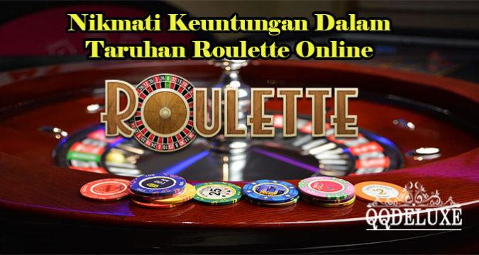 Nikmati Keuntungan Dalam Taruhan Roulette Online