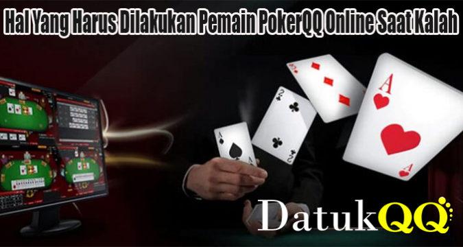 Hal Yang Harus Dilakukan Pemain PokerQQ Online Saat Kalah