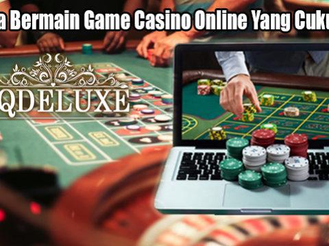 Rahasia Bermain Game Casino Online Yang Cukup Baik